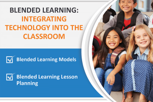 BLENDED LEARNING-INTEGRATING TECHNOLOGY INTO THE CLASSROOM