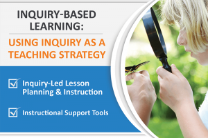 INQUIRY BASED LEARNING: USING INQUIRY AS A TEACHING STRATEGY