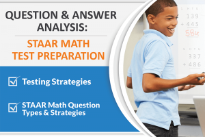 QUESTION AND ANSWER ANALYSIS: STAAR MATH TEST PREPARATION