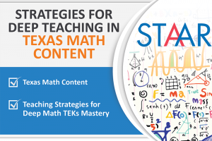 STRATEGIES FOR DEEP TEACHING IN TEXAS MATH CONTENT