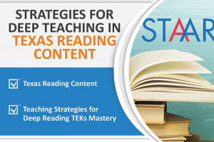 STRATEGIES FOR DEEP TEACHING IN TEXAS READING CONTENT