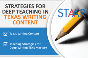 STRATEGIES FOR DEEP TEACHING IN TEXAS WRITING CONTENT